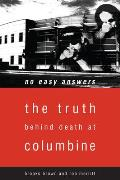 No Easy Answers The Truth Behind the Murders at Columbine High School