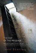 The Way of the Prisoner: Breaking the Chains of Self Through Centering Prayer and Centering Practice