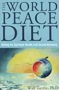 World Peace Diet Eat for Spiritual Health & Social Harmony