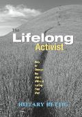 The Lifelong Activist: How to Change the World Without Losing Your Way Cover
