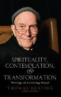 Spirituality Contemplation & Transformation Writings on Centering Prayer