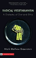 Flashpoint #06: Radical Vegetarianism: A Dialectic of Diet and Ethic Cover