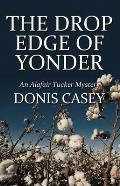 The Drop Edge of Yonder (Large Print) (Alafair Tucker Mysteries) Cover