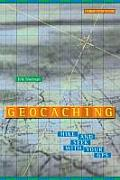 Geocaching: Hiding, Hiking, & High-Tech (Technology In Action Series) by Josepha Sherman