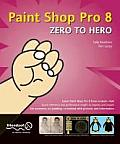 Paint Shop Pro 8 Zero to Hero (Zero to Hero) Cover
