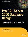 Pro SQL Server 2000 Database Design Building Quality Oltp Databases