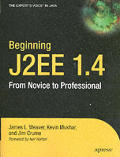 Beginning J2EE 1.4: From Novice to Professional