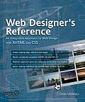 Web Designers Reference An Integrated Approach to Web Design with XHTML & CSS