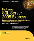 Beginning SQL Server Express Database Applications: With Visual Basic Express and Visual Web Developer Express from Novice to Professional