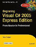 Beginning Visual C# 2005 Express Edition (Beginning: From Novice to Professional)