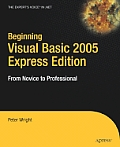 Beginning Visual Basic 2005 Express Edition: From Novice to Professional with CDROM (Beginning: From Novice to Professional) Cover
