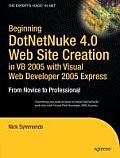 Beginning Dotnetnuke 4.0 Website Creation in VB 2005 with Visual Web Developer 2005 Express: From Novice to Professional Cover