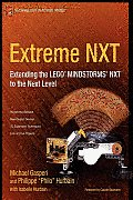 Extreme NXT Extending the LEGO MINDSTORMS NXT to the Next Level