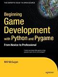 Beginning Game Development with Python & Pygame From Novice to Professional