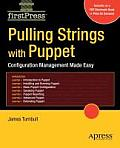 Pulling Strings with Puppet: Automated System Administration Done Right Cover