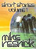 Mike Resnick: Short Stories, Volume 1