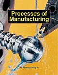 Processes of Manufacturing: (4th 05 Edition)