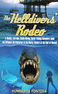 The Helldivers' Rodeo: A Deadly, Extreme, Spear Fishing Adventure Amid the Offshore Oil Platforms in the Murky Waters of the Gulf of Mexico