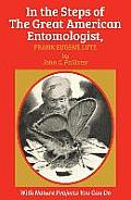 In the Steps of the Great American Entomologist, Frank Eugene Lutz