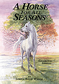 Horse for All Seasons Collected Stories