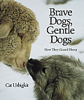 Brave Dogs, Gentle Dogs