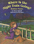 Where Is the Night Train Going Bedtime Poems
