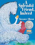 Splendid Friend Indeed