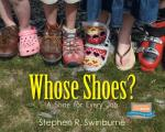 Whose Shoes?: A Shoe for Every Job Cover
