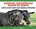 Lots and Lots of Zebra/ Muchas, Muchisimas Rayas De Cebra