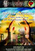 Dying for Acceptance: A Teen's Guide to Drug and Alcohol Related Health Issues (Science of Health)