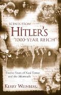 "Scenes from Hitler's ""1000-Year Reich"": Twelve Years of Nazi Terror and the Aftermath"