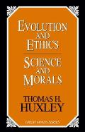 Evolution and Ethics and Science and Morals (03 Edition)
