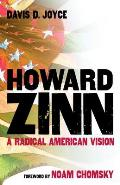 Howard Zinn A Radical American Vision