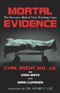 Mortal Evidence: The Forensics Behind Nine Shocking Cases