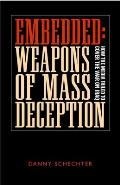 Embedded Weapons of Mass Deception How the Media Failed to Cover the War on Iraq