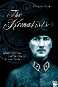 The Kemalists: Islamic Revival and the Fate of Secular Turkey
