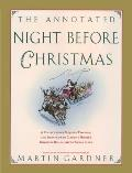 The Annotated Night Before Christmas: A Collection of Sequels, Parodies, and Imitations of Clement Moore's Immortal Ballad about Santa Claus