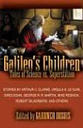 Galileo's Children: Tales Of Science Vs. Superstition by Gardner Dozois