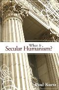 What Is Secular Humanism