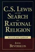 C.S. Lewis & The Search For Rational Religion by John Beversluis