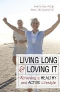 Living Long & Loving It Achieving a Healthy & Active Lifestyle