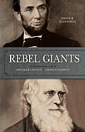 Rebel Giants: The Revolutionary Lives of Abraham Lincoln & Charles Darwin