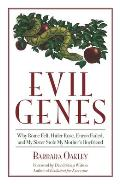 Evil Genes Why Rome Fell Hitler Rose Enron Failed & My Sister Stole My Mothers Boyfriend