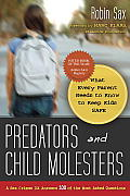 Predators & Child Molesters What Every Parent Needs to Know to Keep Kids Safe