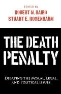 Death Penalty Debating the Moral Legald Political Issues