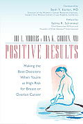Positive Results: Making the Best Decisions When You're at High Risk for Breast or Ovarian Cancer