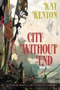 Entire & The Rose #03: City Without End by Kay Kenyon