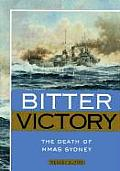 Bitter Victory The Death Of Hmas Sydney