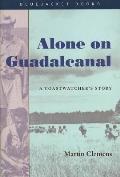 Alone on Guadalcanal: A Coastwatcher's Story (Bluejacket Books)