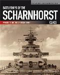 Battleships of the Scharnhorst Class: The Scharnhorst and Gneisenau: The Backbone of the German Surface Forces at the Outbreak of War (Warships of the Kriegsmarine)